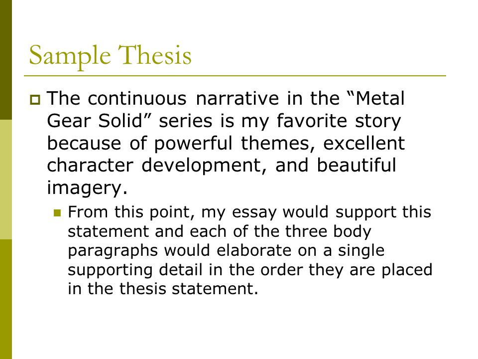 """Sample Thesis  The continuous narrative in the """"Metal Gear Solid"""" series is my favorite story because of powerful themes, excellent character develop"""