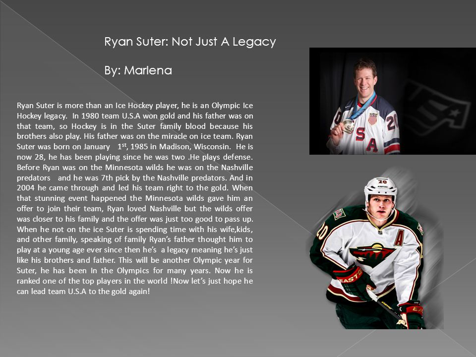 Ryan Suter is more than an Ice Hockey player, he is an Olympic Ice Hockey legacy.