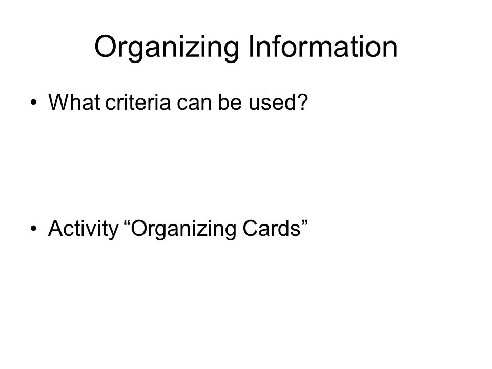 """Organizing Information What criteria can be used? Activity """"Organizing Cards"""""""