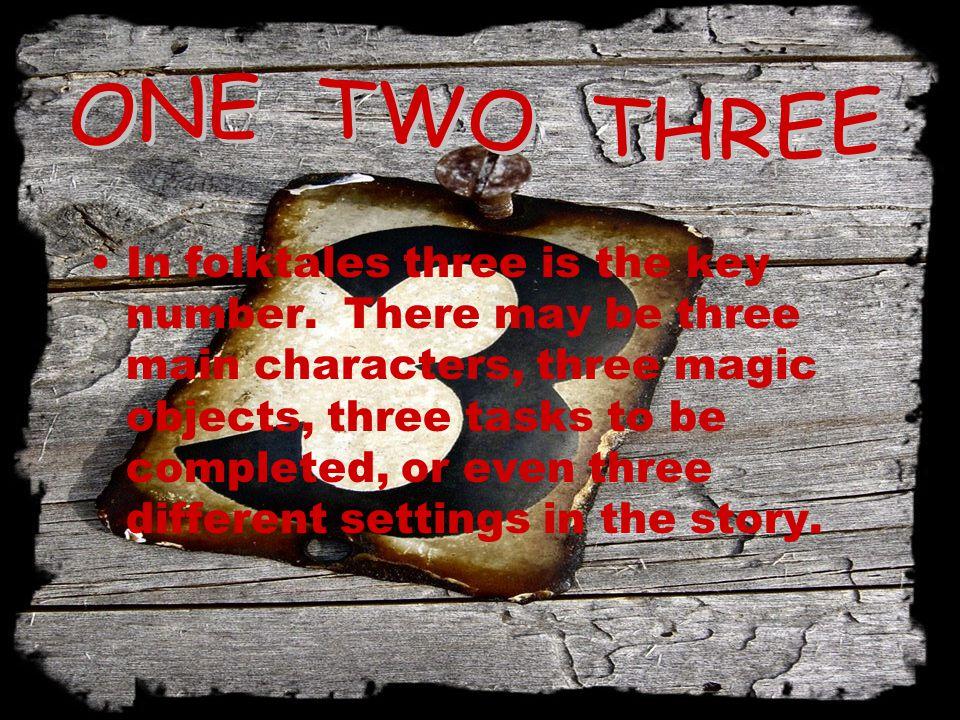 In folktales three is the key number.