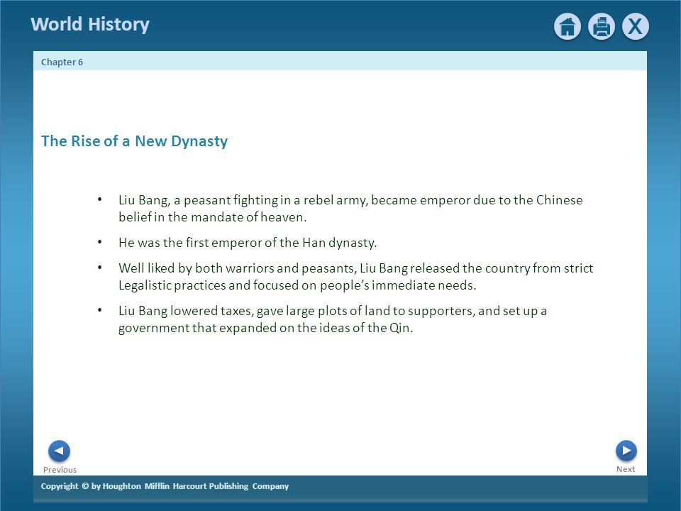Copyright © by Houghton Mifflin Harcourt Publishing Company Next Previous Chapter 6 World History The Rise of a New Dynasty Liu Bang, a peasant fighti