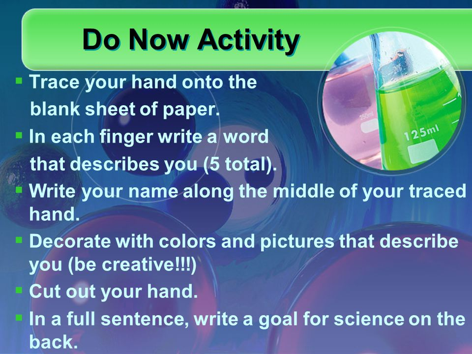 Do Now Activity  Trace your hand onto the blank sheet of paper.