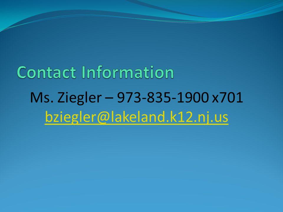 Ms. Ziegler – 973-835-1900 x701 bziegler@lakeland.k12.nj.us