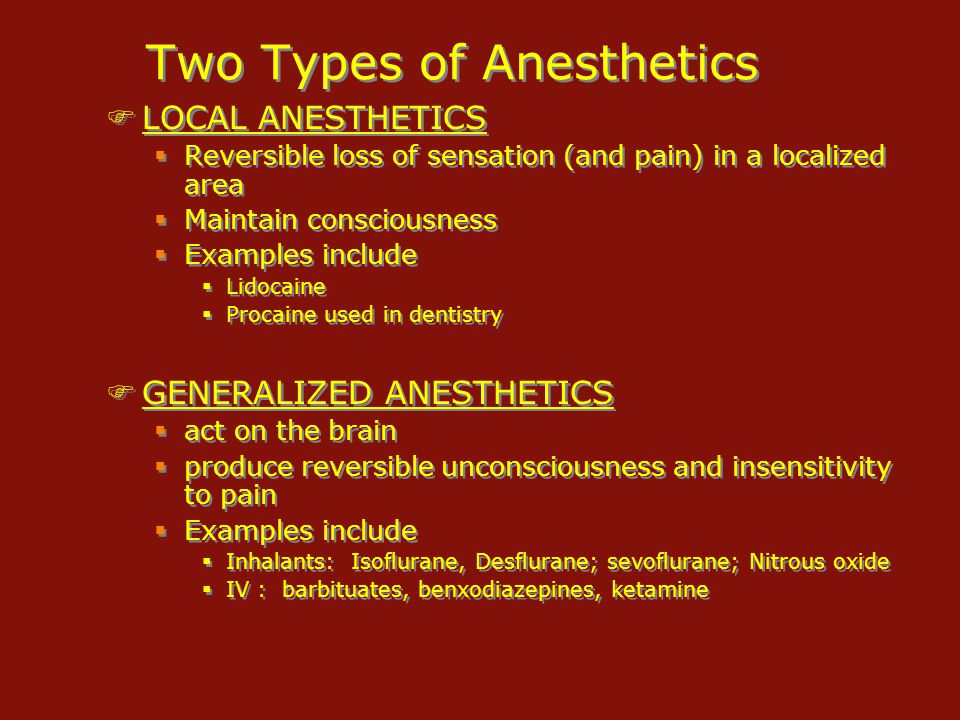 FLOCAL ANESTHETICS  Reversible loss of sensation (and pain) in a localized area  Maintain consciousness  Examples include  Lidocaine  Procaine us
