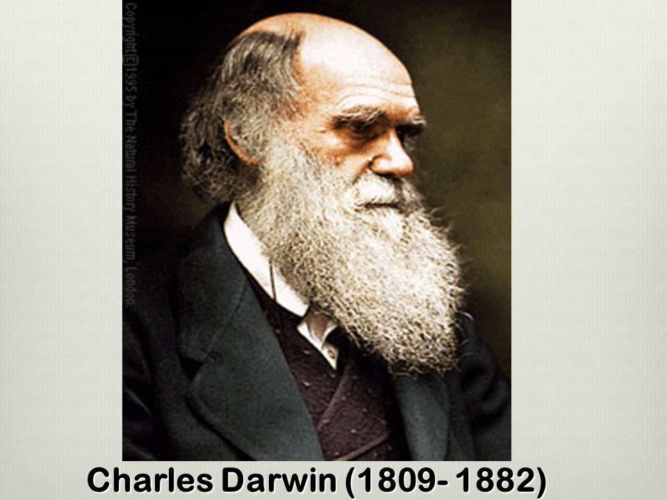Charles Darwin (1809- 1882)