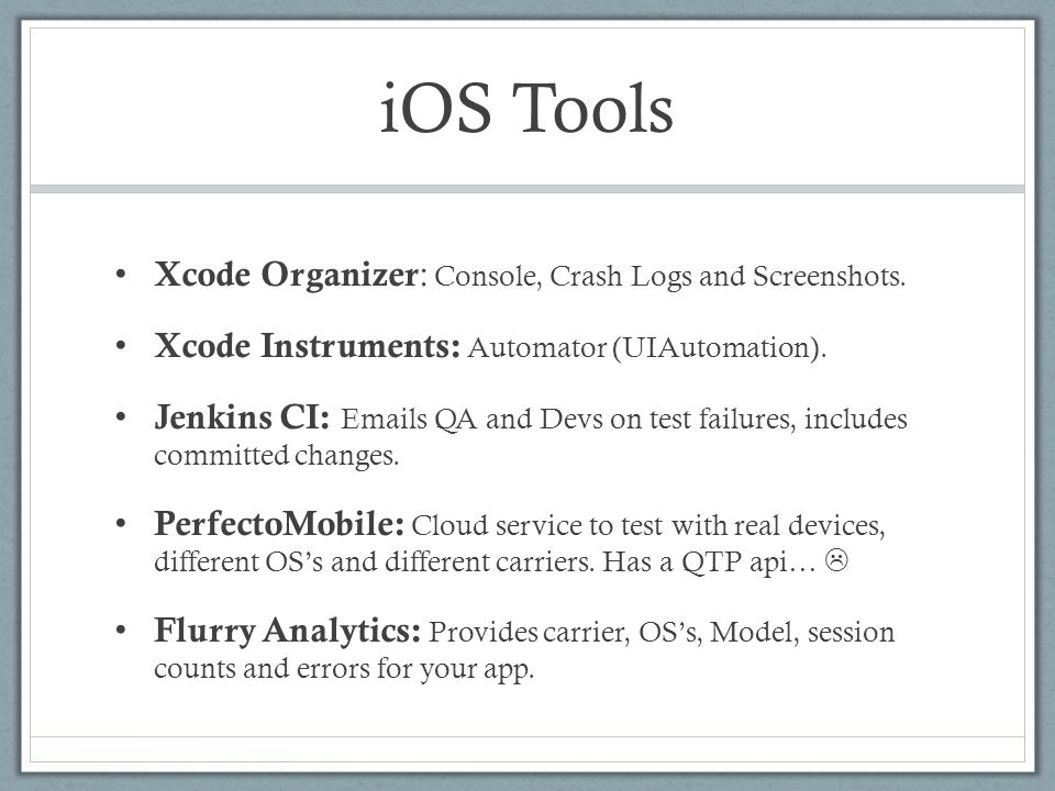 iOS Tools Xcode Organizer : Console, Crash Logs and Screenshots.