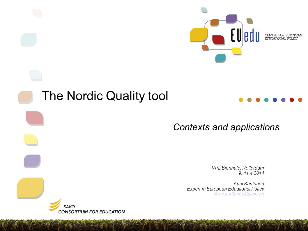 Finland – State of Play  Many exsisting QA mechanisms in place, but all are embedded in legislation or other policy documents  Important to have a concrete tool for practitioners =>the concept of validation and the concept of quality are significantly clarified  Especially important in HE (validation procedures are being developed) and liberal AE (validation procedures are being discussed)  Quality tool brings structure to the development and design of validation process 2