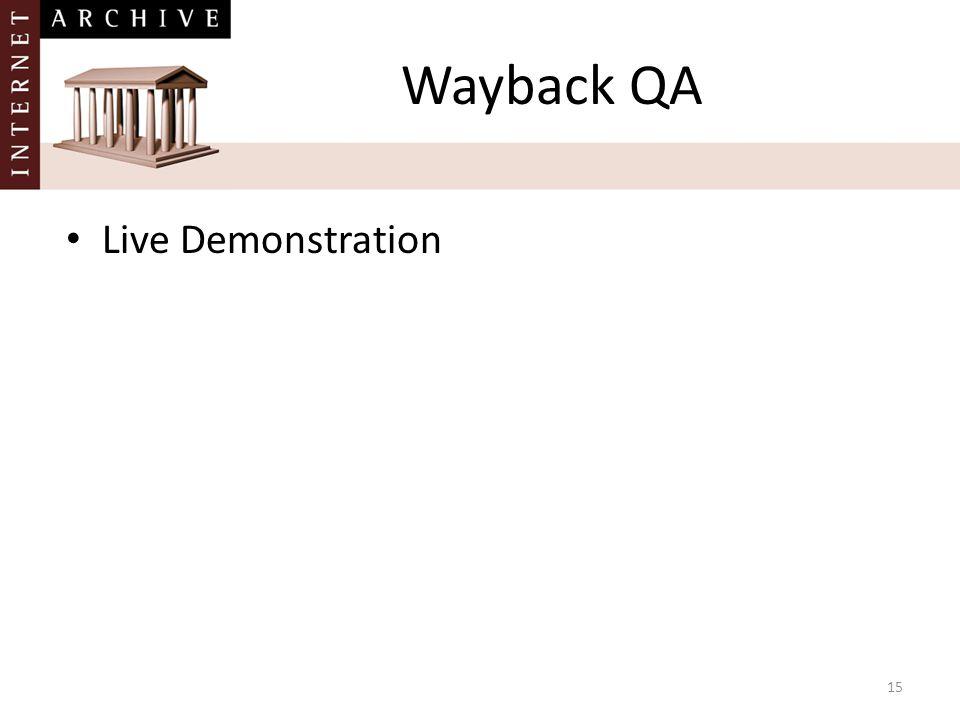 15 Wayback QA Live Demonstration