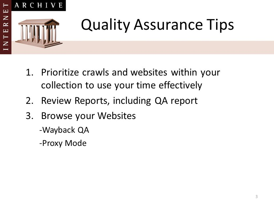 4 Reviewing Reports How make the most of your time reviewing reports: – Review high level reports first (Seed Status and Seed Source) for seed level issues – Then review more detailed reports (Hosts report and file type specific reports) – Run a QA Report to see if any embedded content on your seed pages was not captured