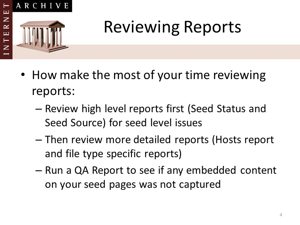 4 Reviewing Reports How make the most of your time reviewing reports: – Review high level reports first (Seed Status and Seed Source) for seed level i