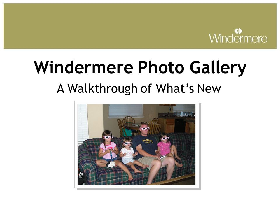 Windermere Photo Gallery A Walkthrough of What's New