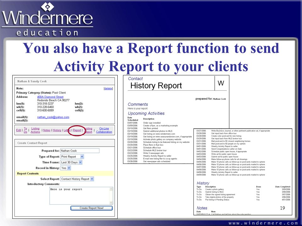 19 You also have a Report function to send Activity Report to your clients 19