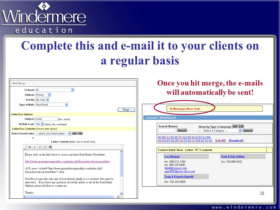 28 Complete this and e-mail it to your clients on a regular basis Once you hit merge, the e-mails will automatically be sent! 28