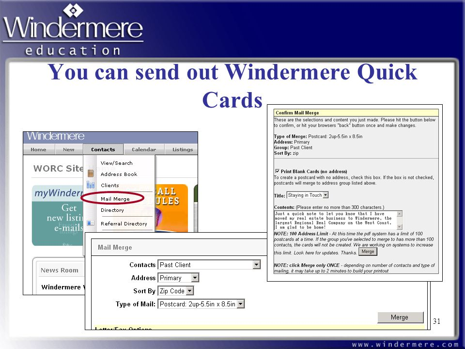31 You can send out Windermere Quick Cards 31
