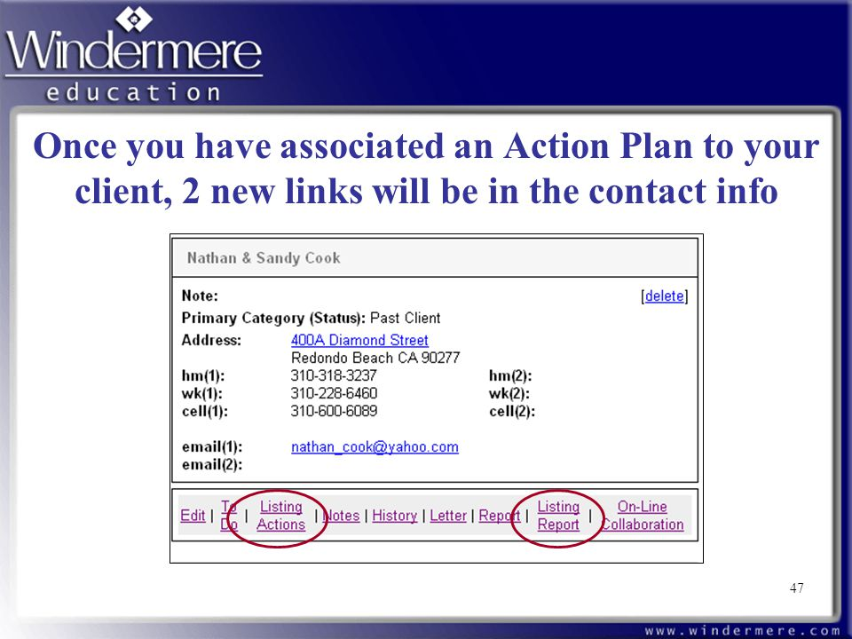 47 Once you have associated an Action Plan to your client, 2 new links will be in the contact info