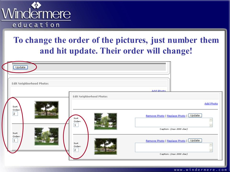 71 To change the order of the pictures, just number them and hit update. Their order will change!