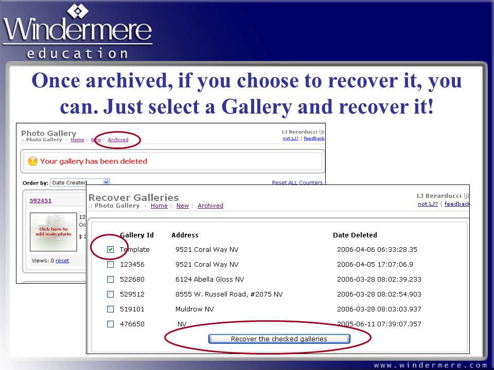 79 Once archived, if you choose to recover it, you can. Just select a Gallery and recover it!