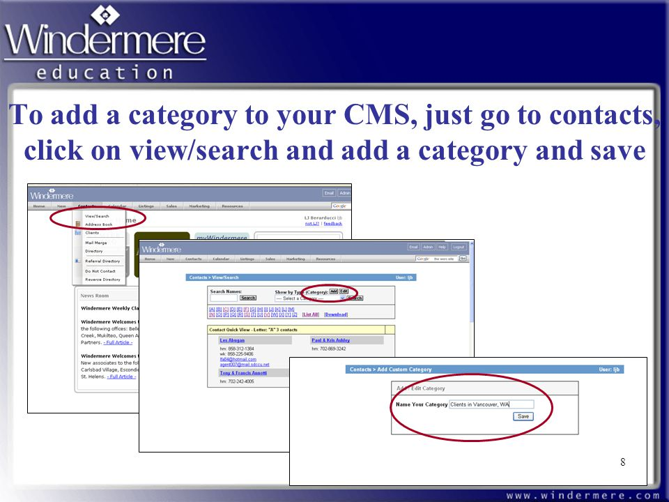 8 To add a category to your CMS, just go to contacts, click on view/search and add a category and save 8
