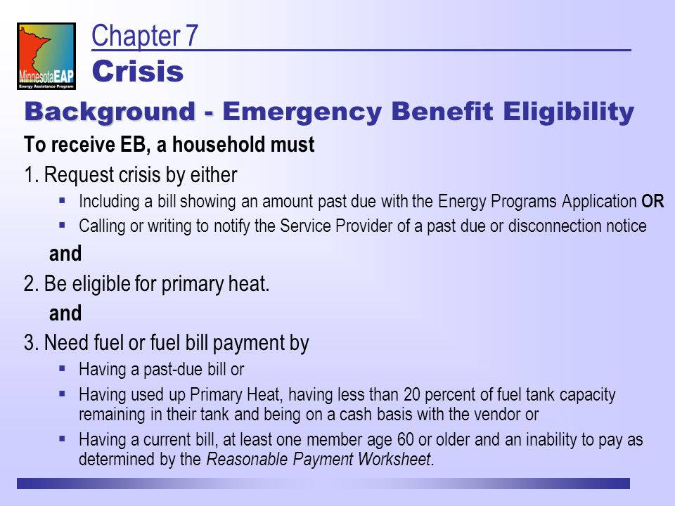 Background - Background - Emergency Benefit Eligibility To receive EB, a household must 1.