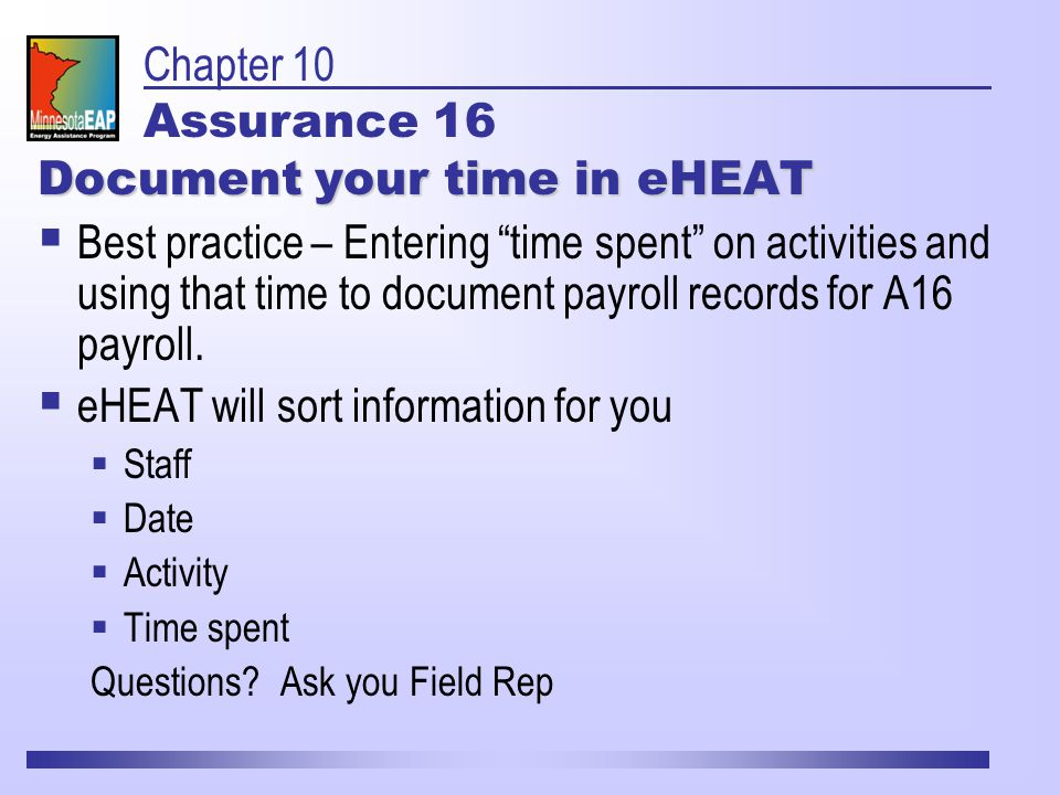 Document your time in eHEAT  Best practice – Entering time spent on activities and using that time to document payroll records for A16 payroll.