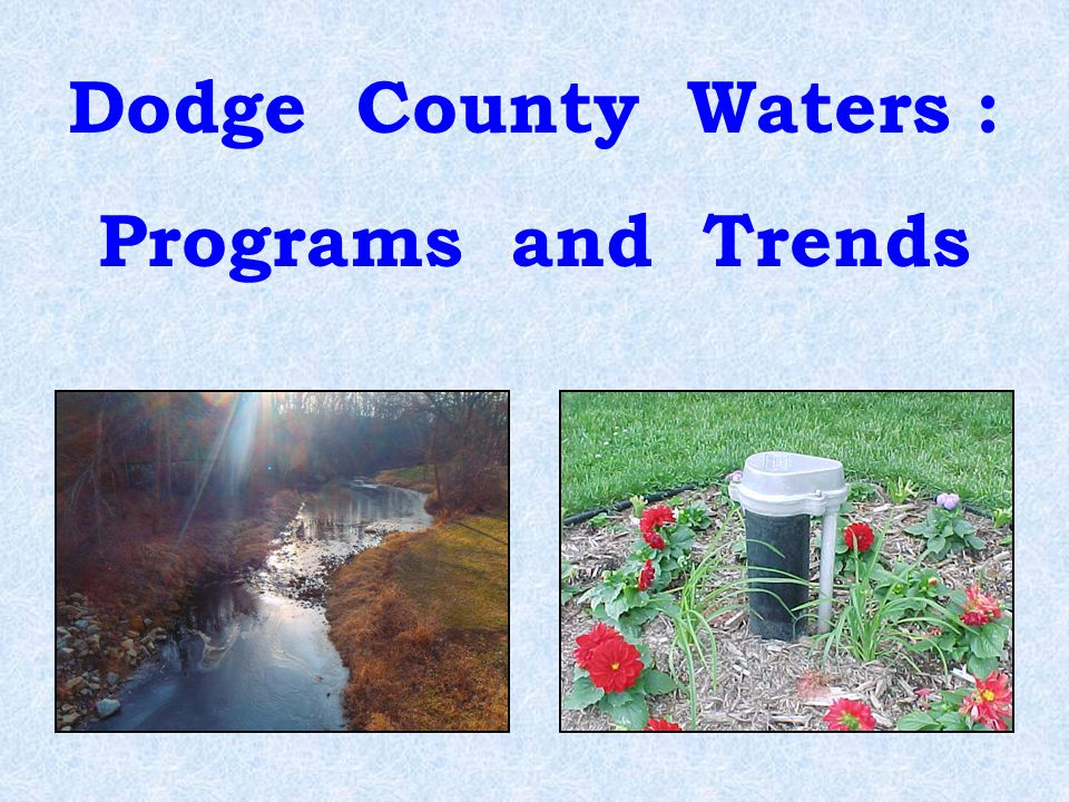 What is the quality of the ground water and surface water in Dodge County .