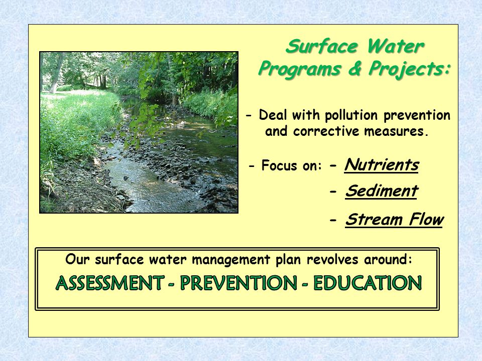 Our surface water management plan revolves around: - Deal with pollution prevention and corrective measures.
