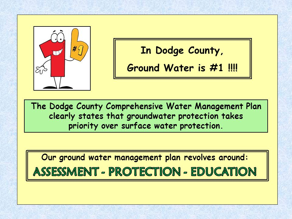 The Dodge County Comprehensive Water Management Plan clearly states that groundwater protection takes priority over surface water protection.