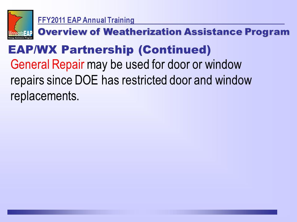 General Repair may be used for door or window repairs since DOE has restricted door and window replacements.