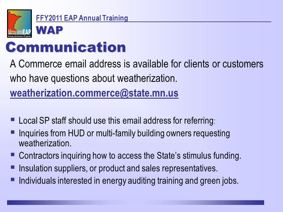 Communication A Commerce email address is available for clients or customers who have questions about weatherization.
