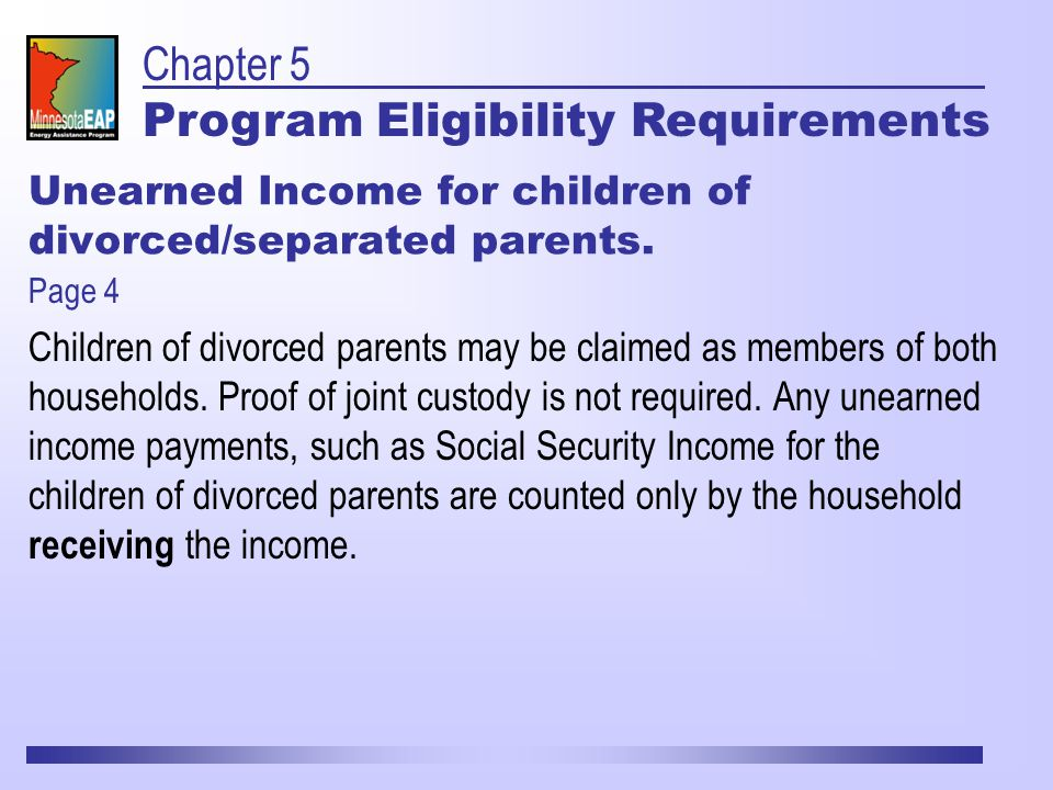 Unearned Income for children of divorced/separated parents.