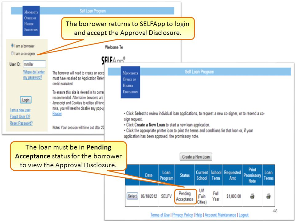 48 The borrower returns to SELFApp to login and accept the Approval Disclosure.