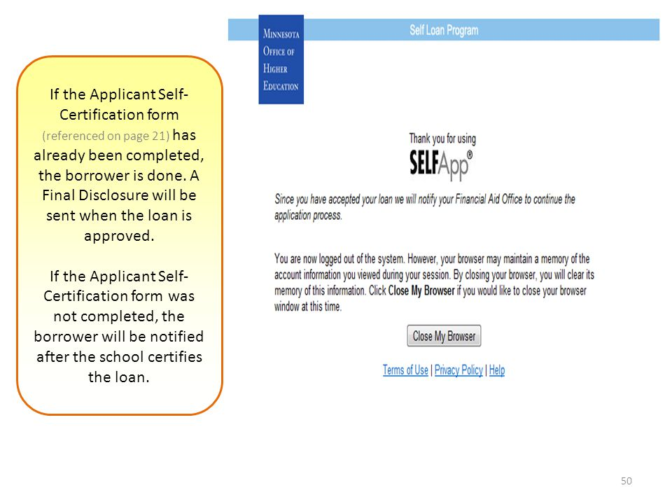 50 If the Applicant Self- Certification form (referenced on page 21) has already been completed, the borrower is done.