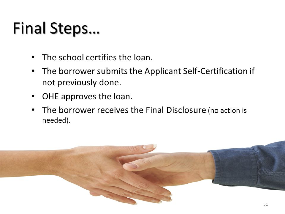 Final Steps… The school certifies the loan.