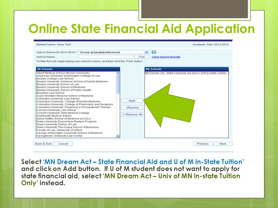 Online State Financial Aid Application Select 'MN Dream Act – State Financial Aid and U of M In-State Tuition' and click on Add button.