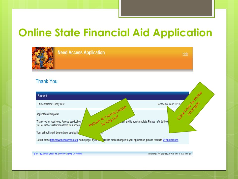 Online State Financial Aid Application Return to home page to log out Click here to make changes