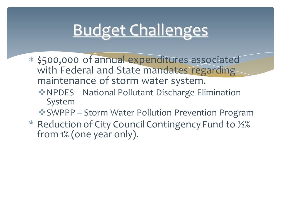  $500,000 of annual expenditures associated with Federal and State mandates regarding maintenance of storm water system.