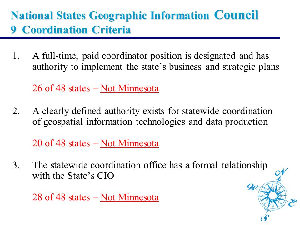 National States Geographic Information Council 9 Coordination Criteria 1.A full-time, paid coordinator position is designated and has authority to imp