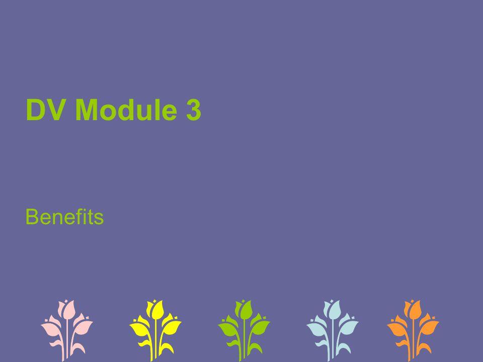 DV Module 3 Benefits