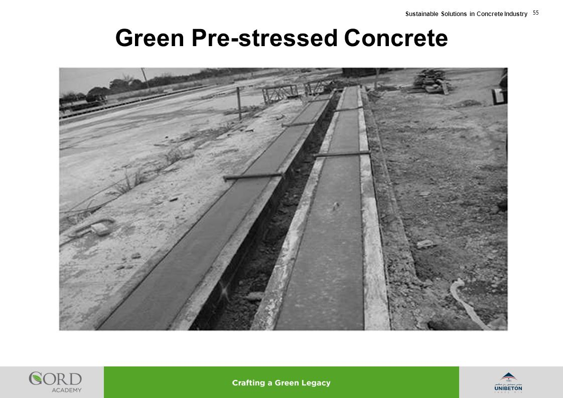 Sustainable Solutions in Concrete Industry 55 Green Pre-stressed Concrete