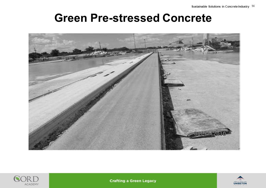 Sustainable Solutions in Concrete Industry 56 Green Pre-stressed Concrete
