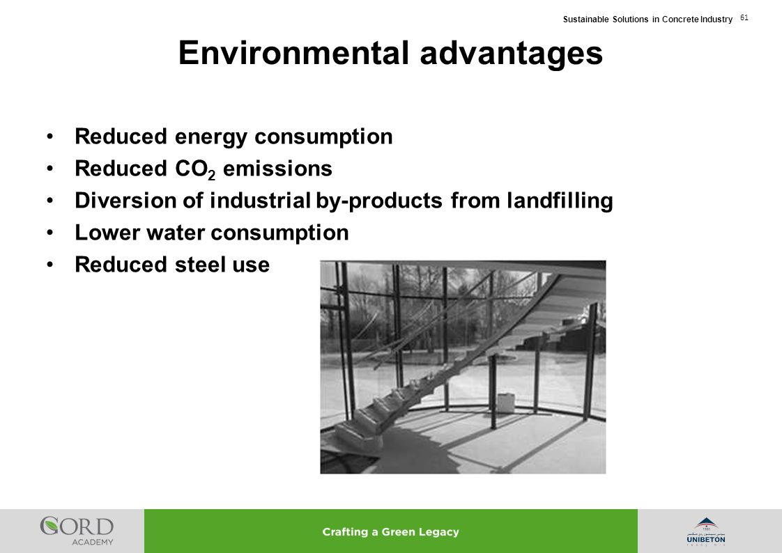 Sustainable Solutions in Concrete Industry 61 Reduced energy consumption Reduced CO 2 emissions Diversion of industrial by-products from landfilling L