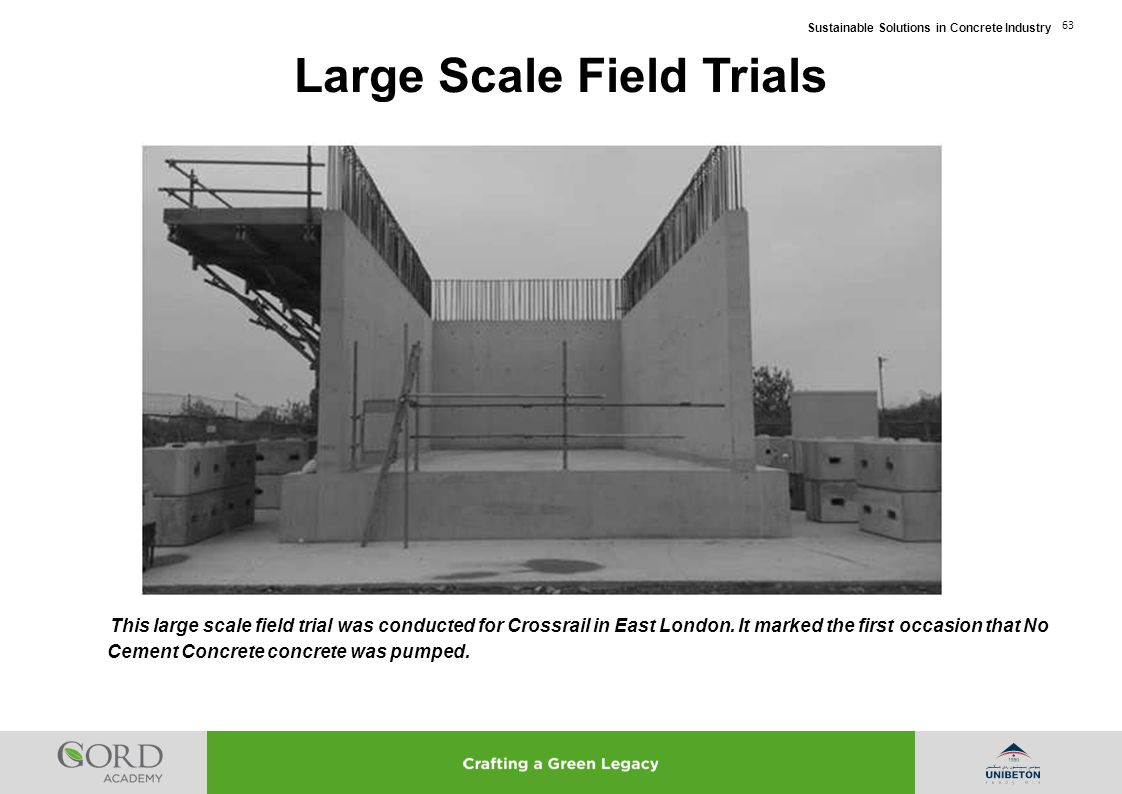 Sustainable Solutions in Concrete Industry 63 This large scale field trial was conducted for Crossrail in East London. It marked the first occasion th