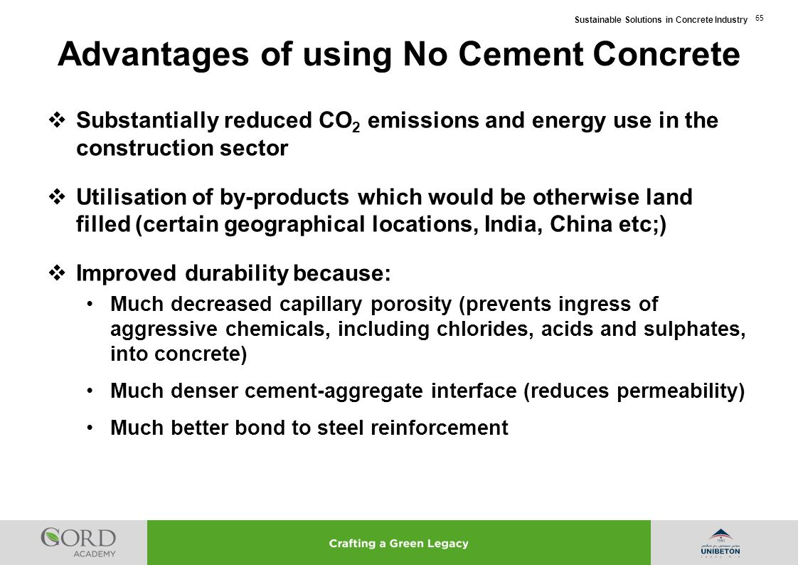 Sustainable Solutions in Concrete Industry 65  Substantially reduced CO 2 emissions and energy use in the construction sector  Utilisation of by-pro