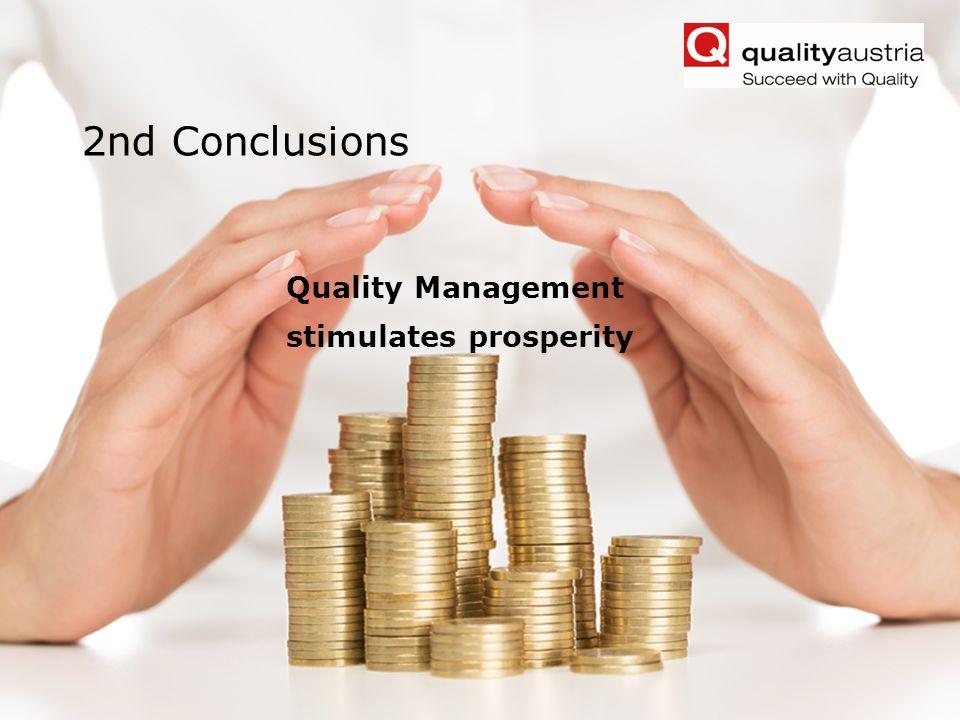 Friedrich Khuen, qualityaustria Forum Belgrade 2013- 8 - 2nd Conclusions Quality Management stimulates prosperity