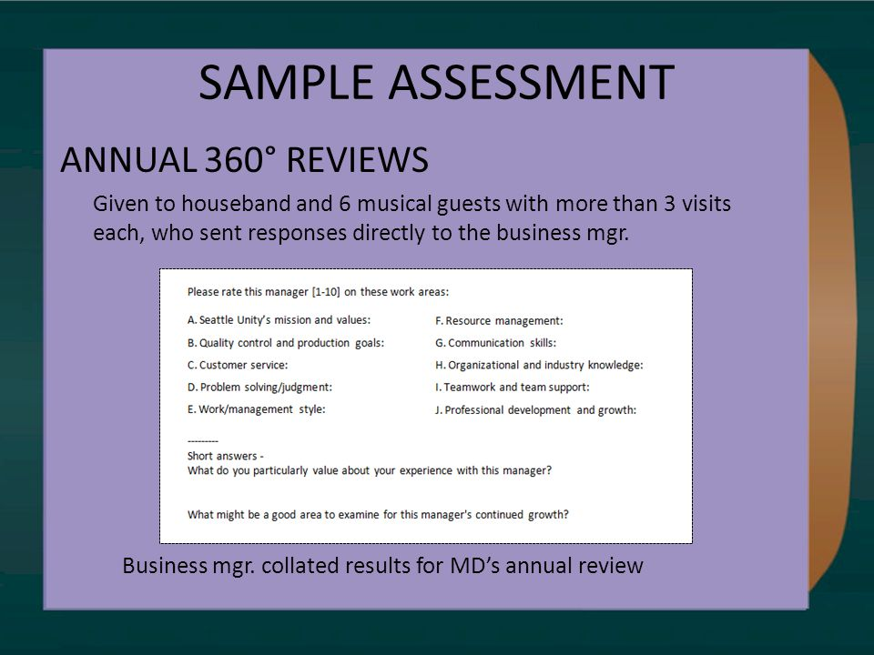 SAMPLE ASSESSMENT ANNUAL 360° REVIEWS Given to houseband and 6 musical guests with more than 3 visits each, who sent responses directly to the business mgr.