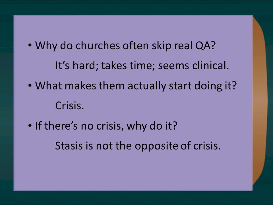 Why do churches often skip real QA. It's hard; takes time; seems clinical.