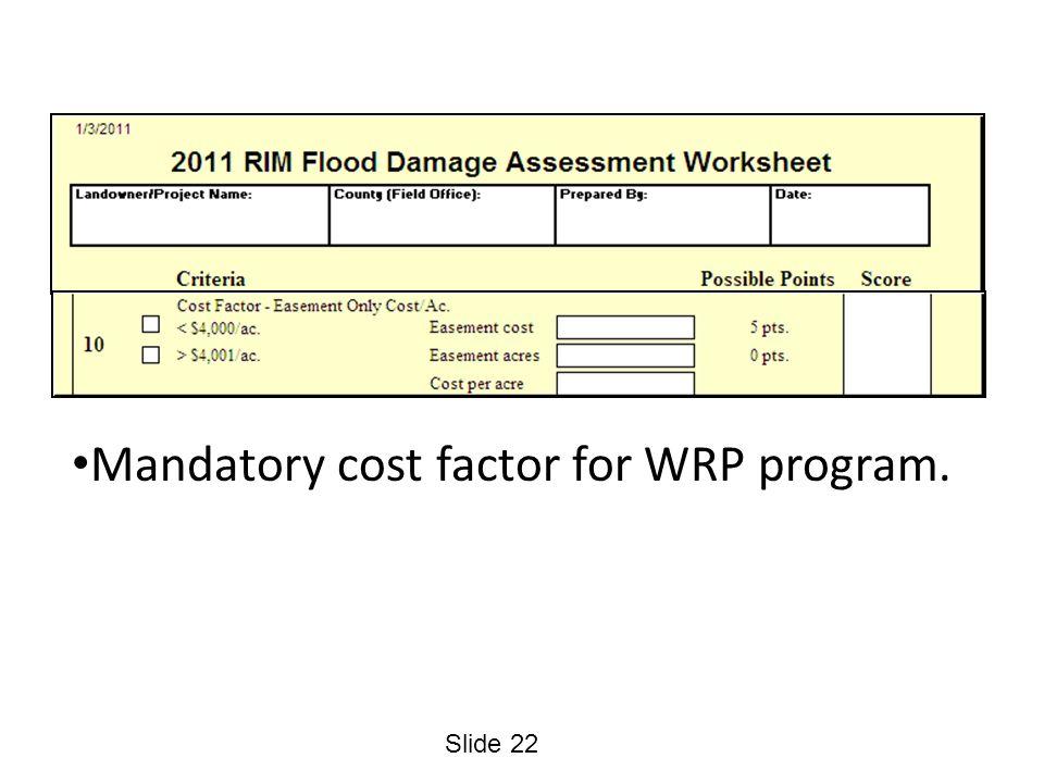 Slide 22 Mandatory cost factor for WRP program.