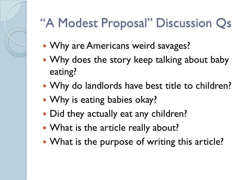 A Modest Proposal Discussion Qs Why are Americans weird savages.