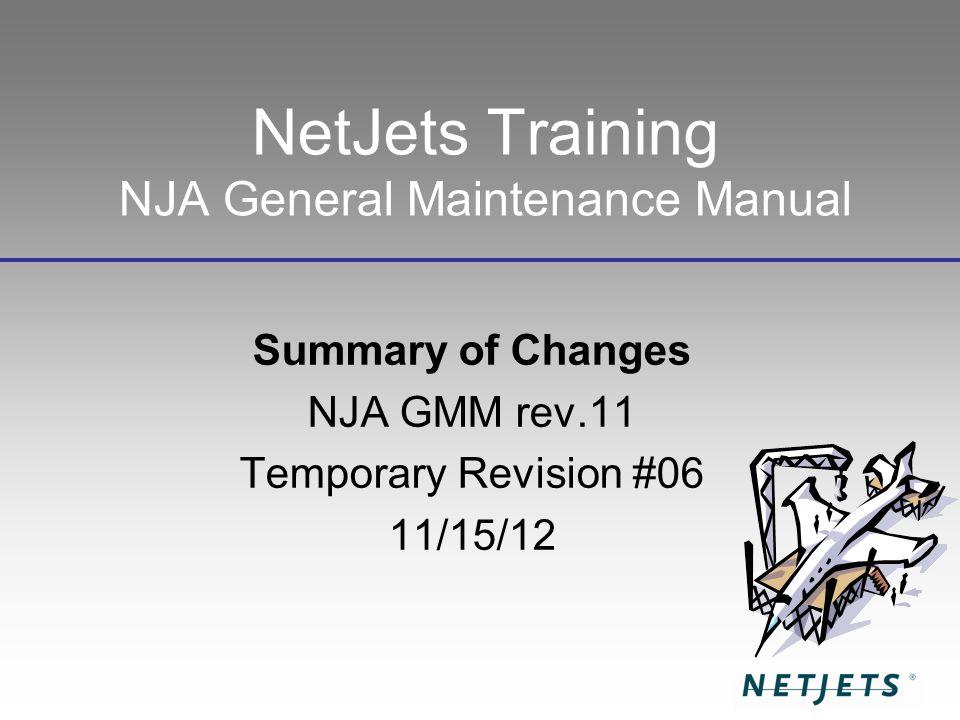 NetJets Training NJA General Maintenance Manual Summary of Changes NJA GMM rev.11 Temporary Revision #06 11/15/12