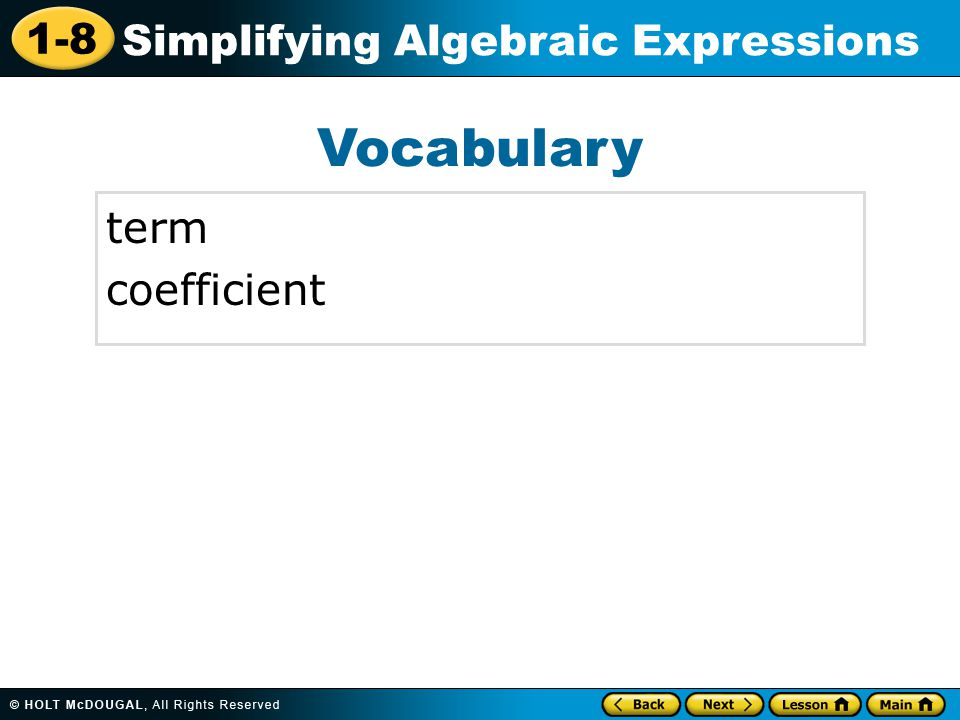 1-8 Simplifying Algebraic Expressions Vocabulary term coefficient